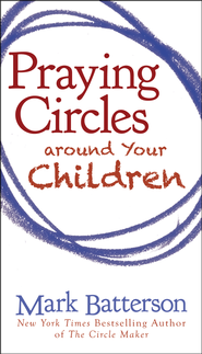 Book Review: Praying Circles Around Your Children — by Guest Blogger, Crystal Scott Towery
