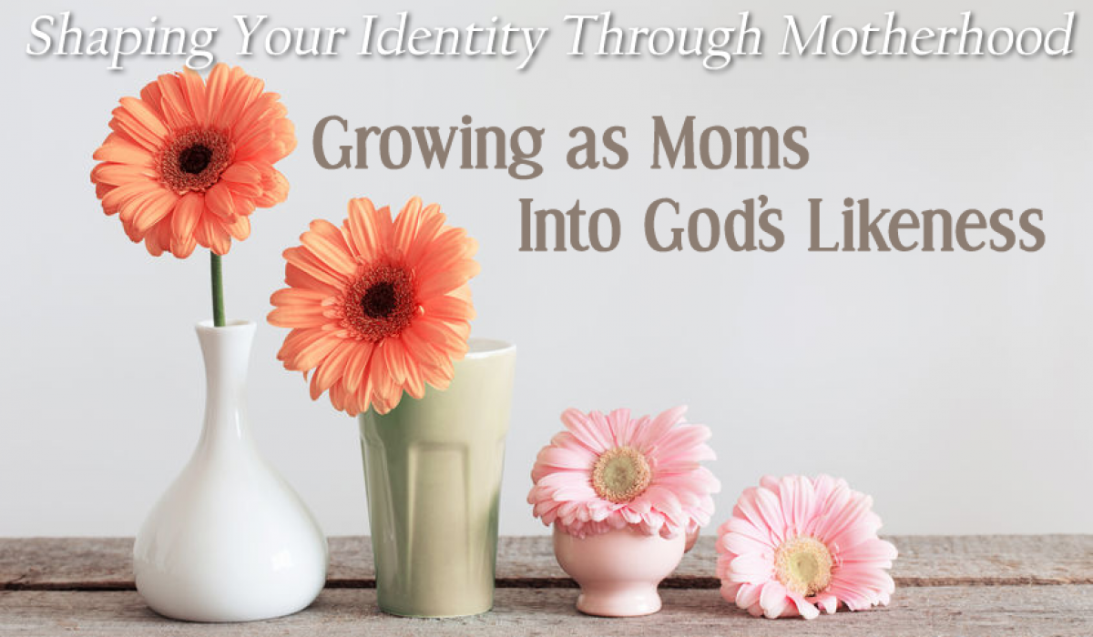 Shaping Your Identity Through Motherhood